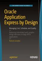 Oracle Application Express by Design Managing Cost, Schedule, and Quality by Patrick Cimolini