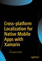 Cross-platform Localization for Native Mobile Apps with Xamarin by Christopher Miller
