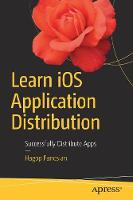 Learn iOS Application Distribution Successfully Distribute Apps by Hagop Panosian