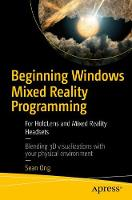 Beginning Windows Mixed Reality Programming For HoloLens and Mixed Reality Headsets by Sean Ong