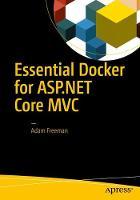 Essential Docker for ASP.NET Core MVC by Adam Freeman