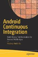 Android Continuous Integration Build-Deploy-Test Automation for Android Mobile Apps by Pradeep Macharla