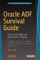 Oracle ADF Survival Guide Mastering the Application Development Framework by Sten Vesterli