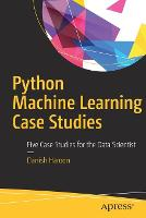 Python Machine Learning Case Studies Five Case Studies for the Data Scientist by Danish Haroon