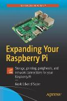 Expanding Your Raspberry Pi Storage, printing, peripherals, and network connections for your Raspberry Pi by Mark Edward Soper
