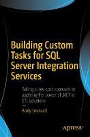 Building Custom Tasks for SQL Server Integration Services by Andy Leonard