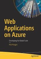 Web Applications on Azure Developing for Global Scale by Rob Reagan