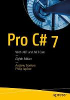 Pro C# 7 With .NET and .NET Core by Andrew W. Troelsen