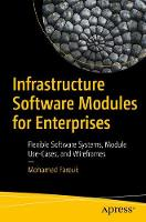 Infrastructure Software Modules for Enterprises Flexible Software Systems, Module Use-Cases, and Wireframes by Mohamed Farouk