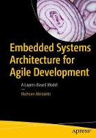 Embedded Systems Architecture for Agile Development A Layers-Based Model by Mohsen Mirtalebi