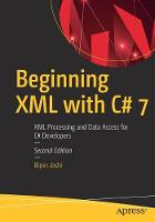Beginning XML with C# 7 XML Processing and Data Access for C# Developers by Bipin Joshi