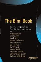 The Biml Book Business Intelligence and Data Warehouse Automation by Andy Leonard, Martin Andersson, Jacob Alley, Peter Avenant