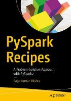 PySpark Recipes A Problem-Solution Approach with PySpark2 by Raju Kumar Mishra