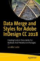Data Merge and Styles for Adobe InDesign CC 2018 Creating Custom Documents for Mailouts and Presentation Packages by Jennifer Harder