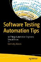 Software Testing Automation Tips 50 Things Automation Engineers Should Know by Gennadiy Alpaev
