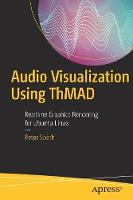 Audio Visualization Using ThMAD Realtime Graphics Rendering for Ubuntu Linux by Peter Spath