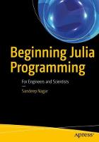 Beginning Julia Programming For Engineers and Scientists by Sandeep Nagar