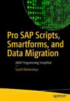 Pro SAP Scripts, Smartforms, and Data Migration ABAP Programming Simplified by Sushil Markandeya