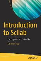 Introduction to Scilab For Engineers and Scientists by Sandeep Nagar