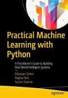 Practical Machine Learning with Python A Problem-Solver's Guide to Building Real-World Intelligent Systems by Dipanjan Sarkar, Raghav Bali, Tushar Sharma