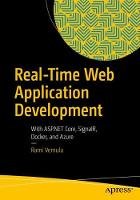 Real-Time Web Application Development With ASP.NET Core, SignalR, Docker, and Azure by Rami Vemula