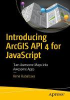 Introducing ArcGIS API 4 for JavaScript Turn Awesome Maps into Awesome Apps by Rene Rubalcava