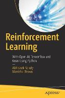 Reinforcement Learning With Open AI, TensorFlow and Keras Using Python by Abhishek Nandy, Manisha Biswas
