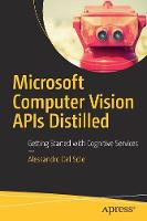 Microsoft Computer Vision APIs Distilled Getting Started with Cognitive Services by Alessandro Del Sole