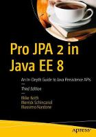 Pro JPA 2 in Java EE 8 An In-Depth Guide to Java Persistence APIs by Mike Keith, Merrick Schincariol, Massimo Nardone