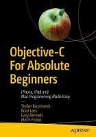 Objective-C for Absolute Beginners iPhone, iPad and Mac Programming Made Easy by Stefan Kaczmarek, Brad Lees, Gary Bennett, Mitch Fisher