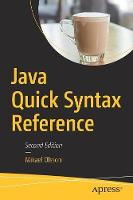 Java Quick Syntax Reference by Mikael Olsson