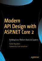 Modern API Design with ASP.NET Core 2 Building Cross-Platform Back-End Systems by Fanie Reynders