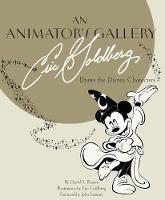 Animator's Gallery, An: Eric Goldberg Draws The Disney Characters by David A. Bossert, Eric Goldberg