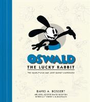 Oswald The Lucky Rabbit The Search for the Lost Disney Cartoons by David A. Bossert, David Gerstein