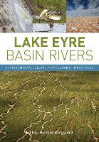 Lake Eyre Basin Rivers Environmental, Social and Economic Importance by Richard Kingsford