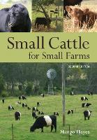 Small Cattle for Small Farms by Margo Hayes