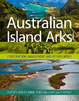 Australian Island Arks Conservation, Management and Opportunities by Dorian Moro