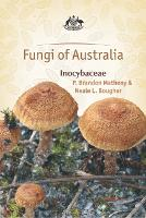 Fungi of Australia Inocybaceae by Neale L. Bougher