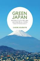 Green Japan Environmental Technologies, Innovation Policy, and the Pursuit of Green Growth by Carin Holroyd