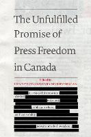 The Unfulfilled Promise of Press Freedom in Canada by Lisa Taylor