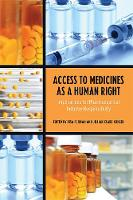 Access to Medicines as a Human Right Implications for Pharmaceutical Industry Responsibility by Lisa Forman, Jillian Clare Kohler