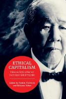 Ethical Capitalism Shibusawa Eiichi and Business Leadership in Global Perspective by Patrick Fridenson