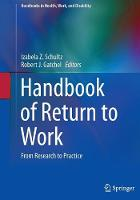 Handbook of Return to Work From Research to Practice by Izabela Z. Schultz