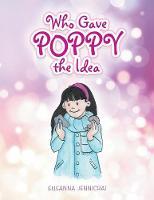 Who Gave Poppy the Idea by Susanna Jennicrai