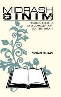 Midrash Sinim Hasidic Legend and Commentary on the Torah by Yong (University of Oregon Michigan State University USA University of Oregon University of Oregon University of Oregon M Zhao