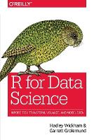 R for Data Science Import, Tidy, Transform, Visualize, and Model Data by Garrett Grolemund, Hadley Wickham