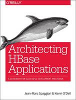 Architecting HBase Applications by Jean-Marc Spaggiari, Kevin O'Dell