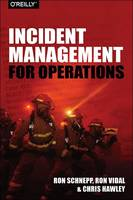 Incident Management for Operations by Rob Schnepp, Ron Vidal, Chris Hawley