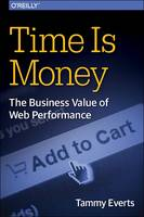 Time is Money The Business Value of Web Performance by Tammy Everts