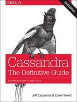 Cassandra - The Definitive Guide 2e by Jeff Carpenter, Eben Hewitt